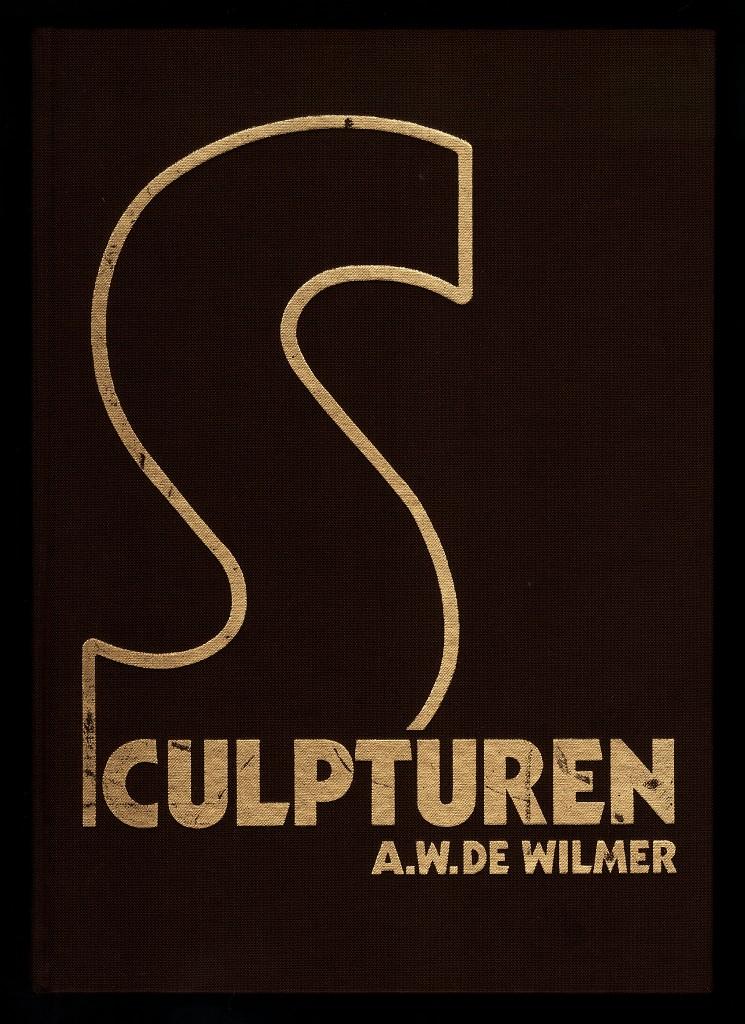 Sculpturen : A. W. DE Wilmer.