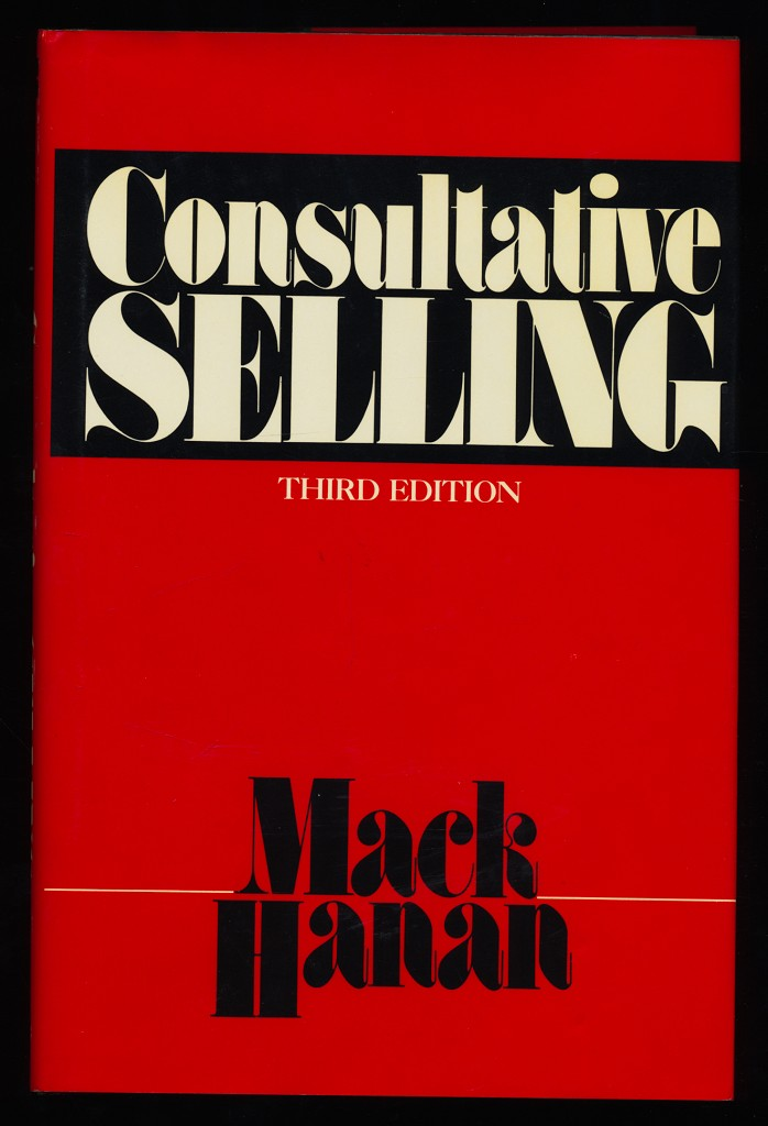 Consultative Selling. Third Edition. 3rd ed.,