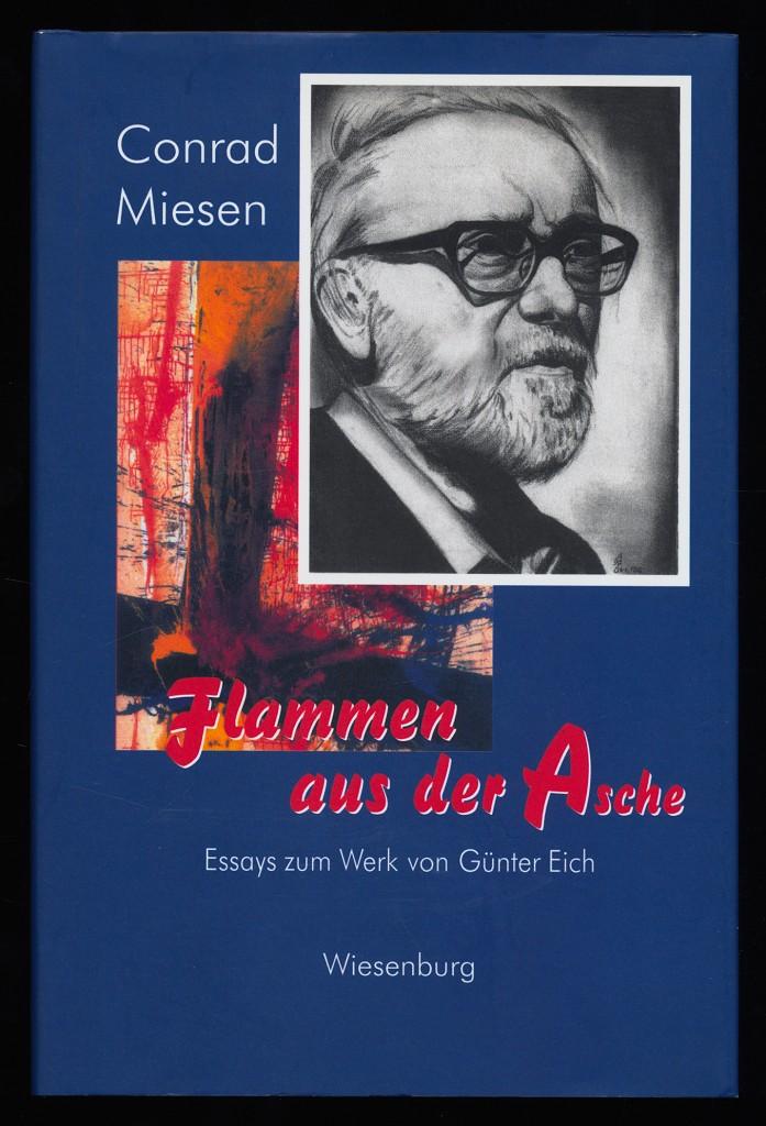 Flammen aus der Asche : Essays zum Werk von Günter Eich. 1. Aufl.,