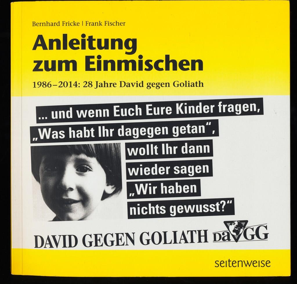 Anleitung zum Einmischen 1986 - 2014 : 28 Jahre David gegen Goliath. Dt. Erstausg., 1. Aufl.,
