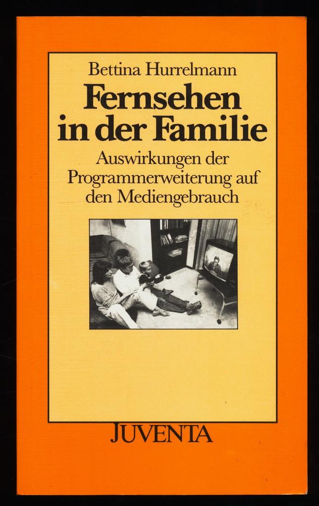 Fernsehen in der Familie : Auswirkungen der Programmerweiterung auf den Mediengebrauch.