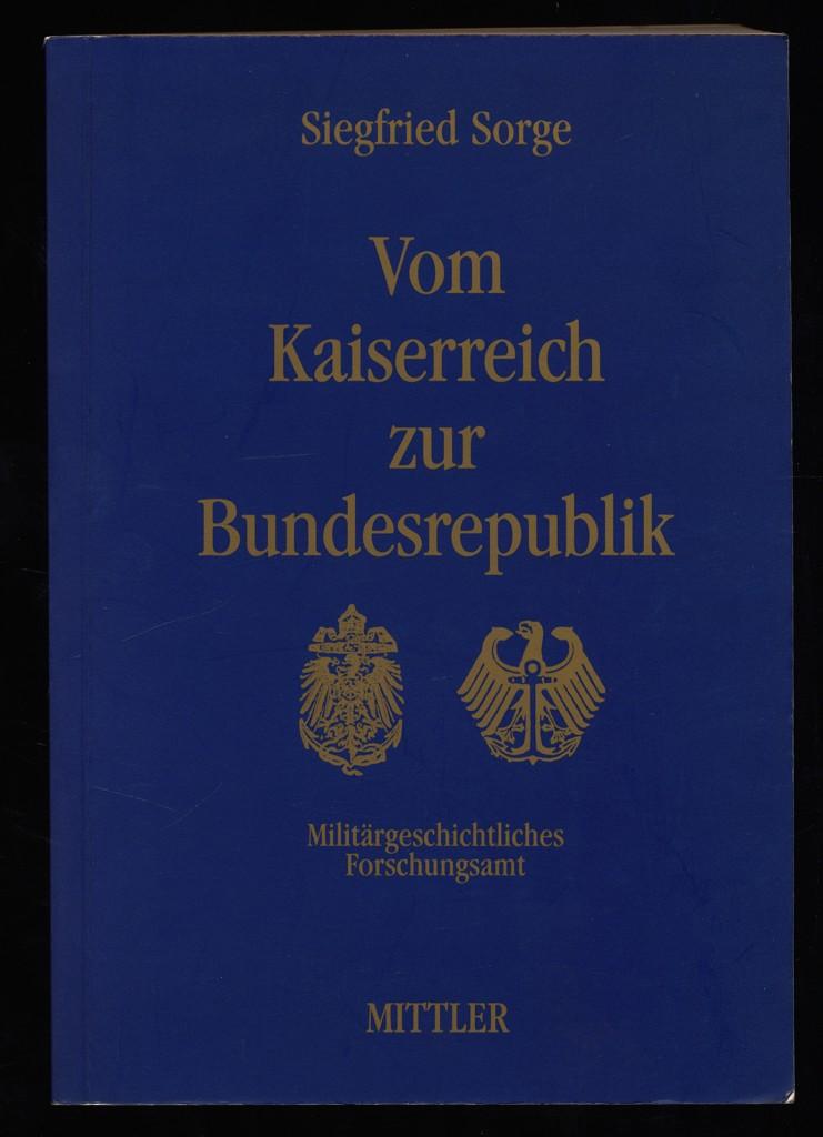 Vom Kaiserreich zur Bundesrepublik : Aus den Schriften eines engagierten Offiziers und Staatsbürgers.