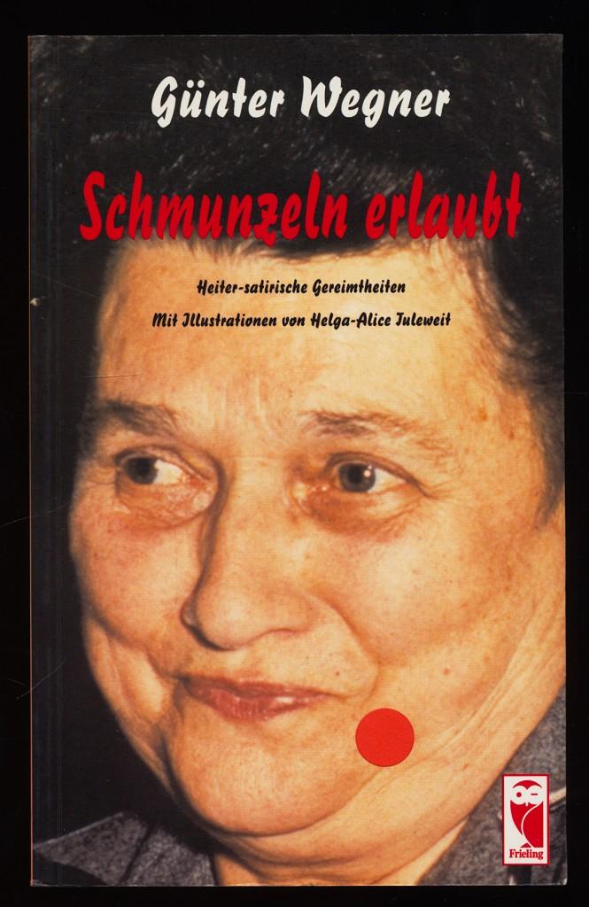 Schmunzeln erlaubt : Heiter-satirische Gereimtheiten. Orig.-Ausg., 1. Aufl.,