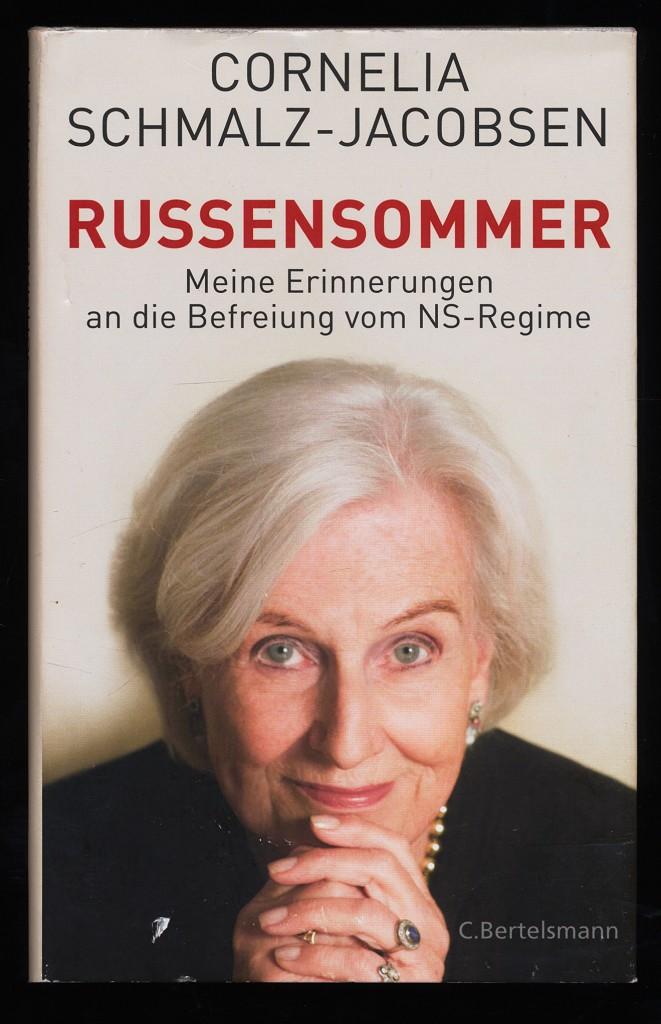 Schmalz-Jacobsen, Cornelia (Verfasser): Russensommer : Meine Erinnerungen an die Befreiung vom NS-Regime. 1. Auflage,