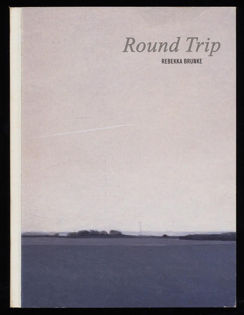 Round Trip : Rebekka Brunke [Künstlerstätte Stuhr-Heiligenrode vom 21.10.-04.11.2001