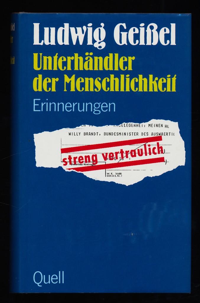 Unterhändler der Menschlichkeit : Erinnerungen. 1. Aufl.,