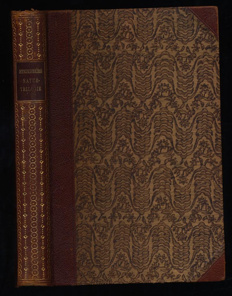 Natur-Triologie - NaturTriologie. Strindbergs Werke 2, Abteilung 6, Wissenschaft, 2. Band. 1. - 5. Tsd.,