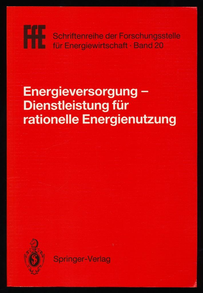 Energieversorgung - Dienstleistung für rationelle Energienutzung. VDE/VDI/GFPE-Tagung in Schliersee am 2./3. Mai 1991