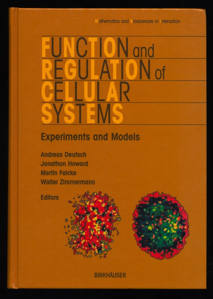 Function and Regulation of Cellular Systems : Experiments and Models.