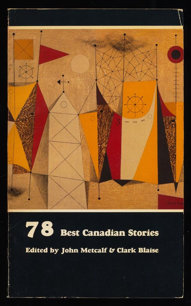 78 Best Canadian Stories / ed. by John Metcalf & Clark Blaise