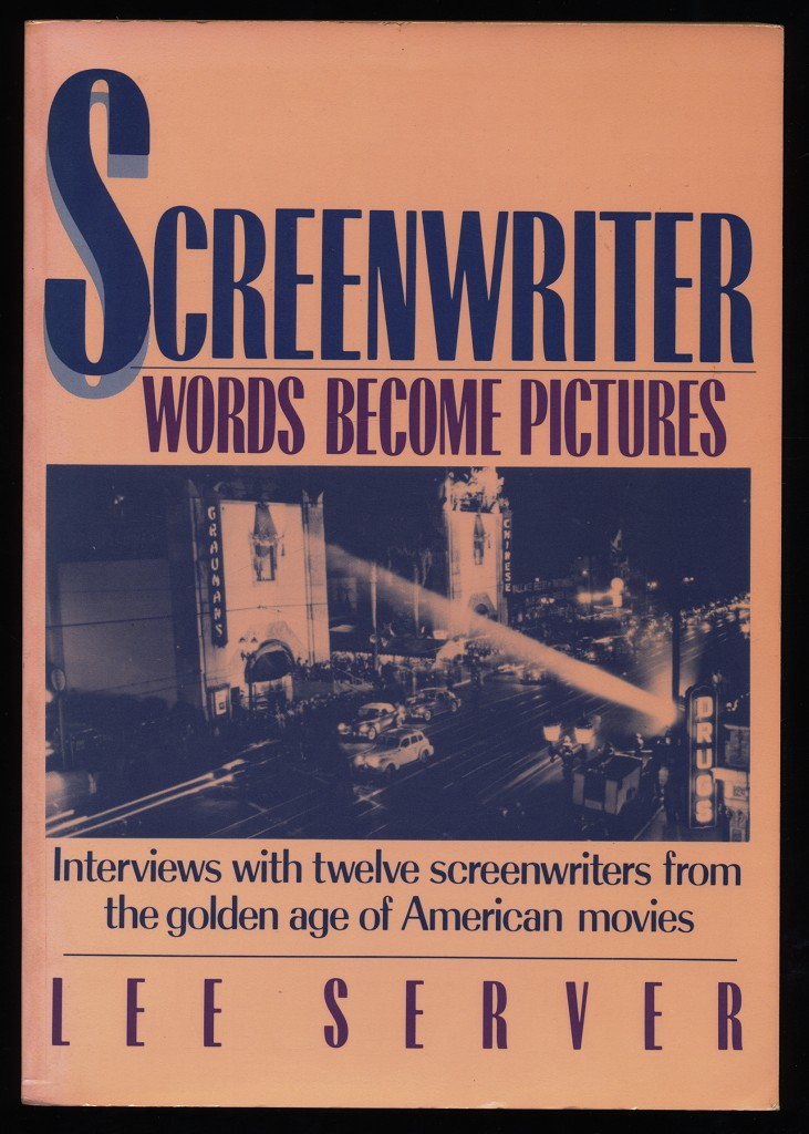 Screenwriter : Words Become Pictures. Interviews with twelve screenwriters from the golden age of American movies.