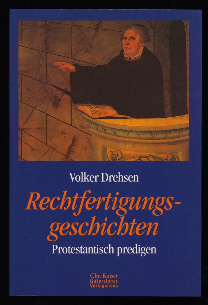 Rechtfertigungsgeschichten : Protestantisch predigen.