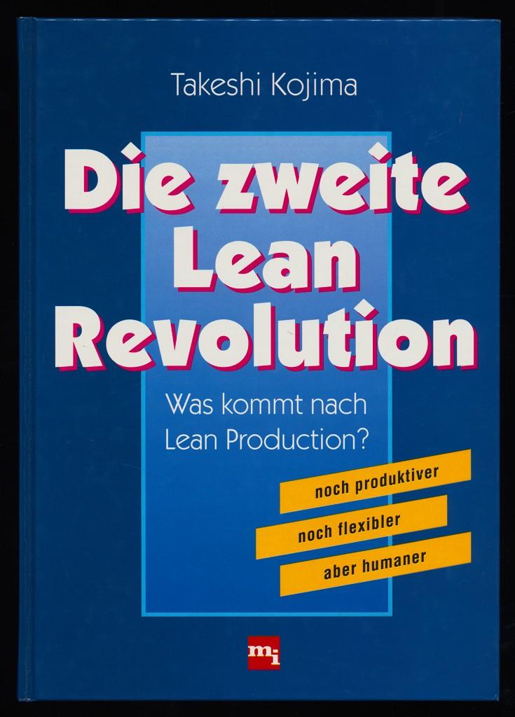 Die zweite Lean-Revolution : Was kommt nach Lean Production?