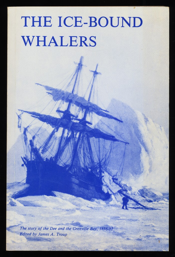 The Ice-Bound Whalers : The Story of the Dee & the Grenville Bay, 1836-37