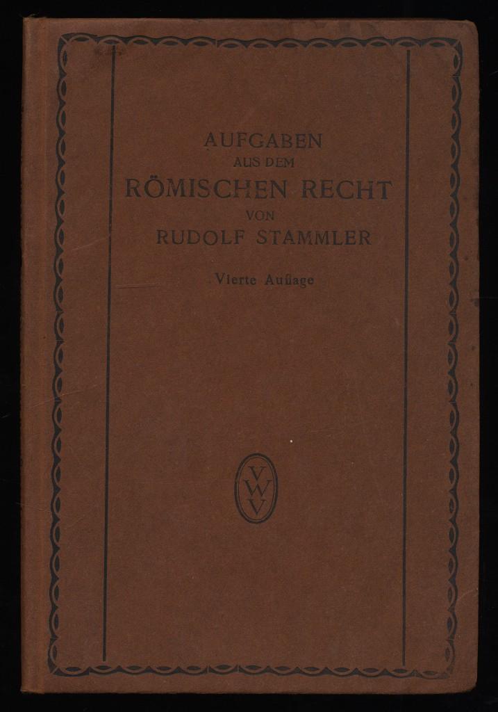 Aufgaben aus dem römischen Recht zum selbsttätigen Einarbeiten in das System des römischen Privatrechts. 4. Aufl.,