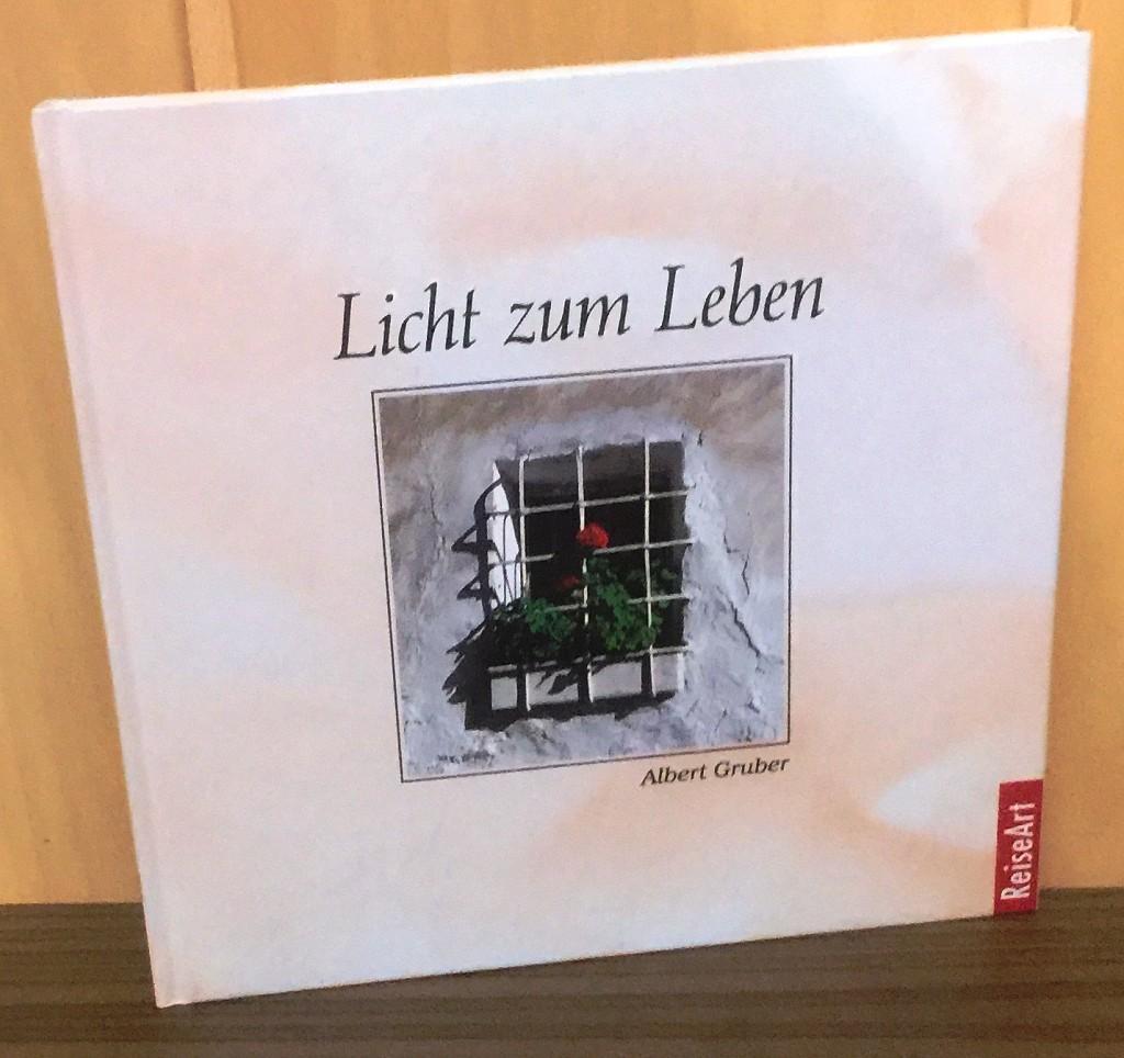 Gruber, Albert (Verfasser): Licht zum Leben. 2. Aufl., 1. Lizenzausg.,