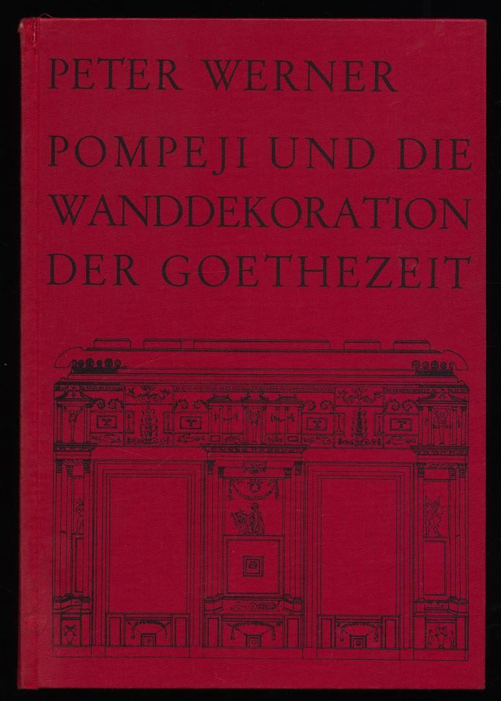 Pompeji und die Wanddekoration der Goethezeit.