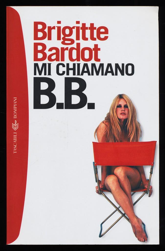 Mi chiamano B.B. : Autobiografia. 2. ed.,