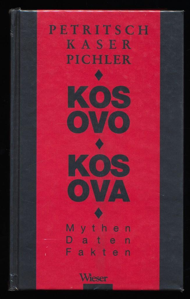Kosovo - Kosova : Mythen, Daten, Fakten.