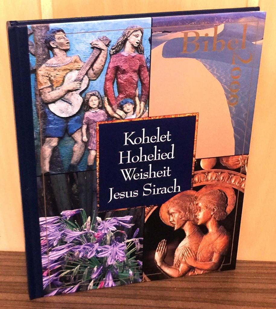 Bibel 2000 : Kohelet, Hoheslied, Weisheit, Jesus Sirach.