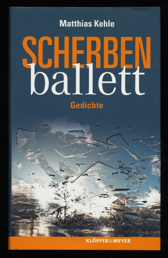 Scherbenballett : Gedichte.