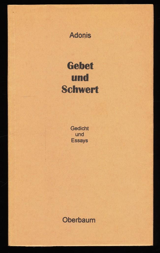 Gebet und Schwert : Gedicht und Essays. Erstveröff.