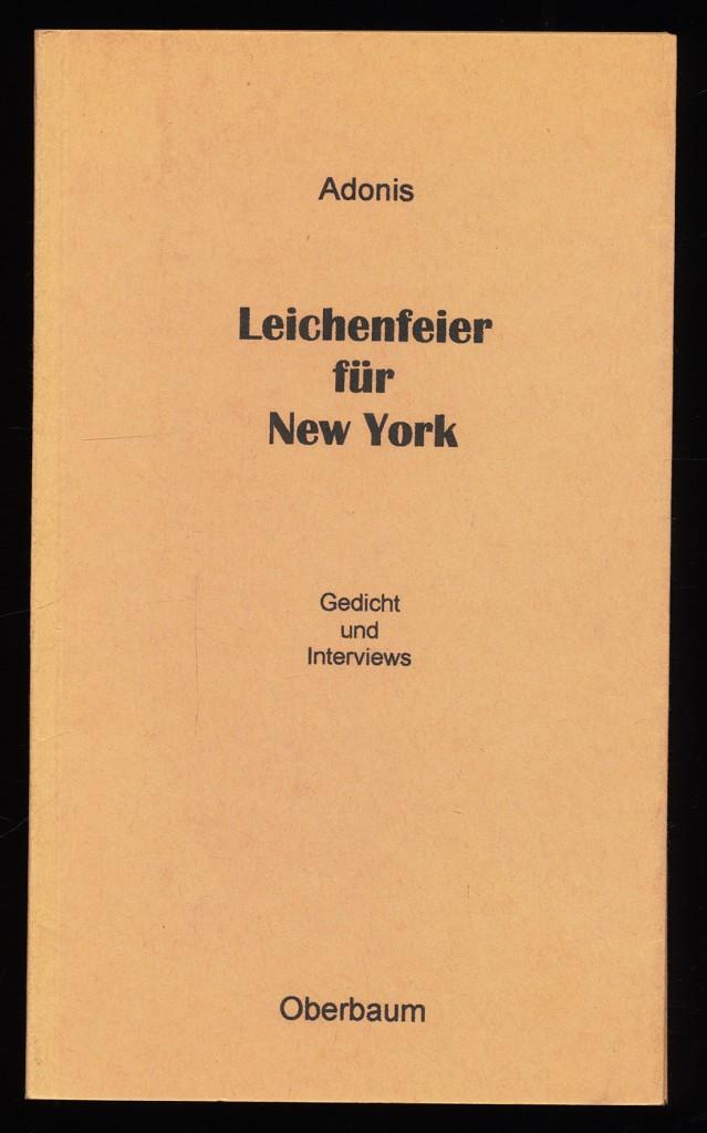 Leichenfeier für New York : Gedicht und Interviews. 1. Aufl.,