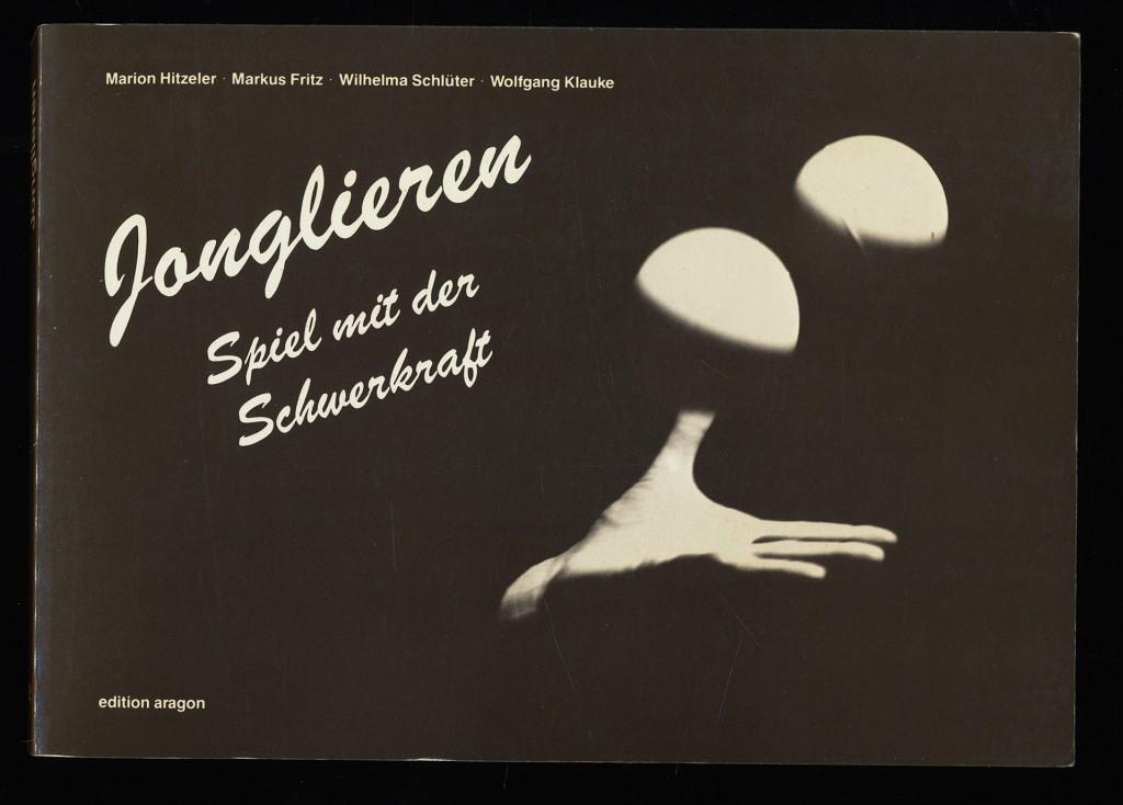 Jonglieren : Spiel mit der Schwerkraft. 2. Aufl.,