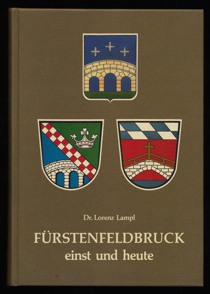 Fürstenfeldbruck einst und heute.