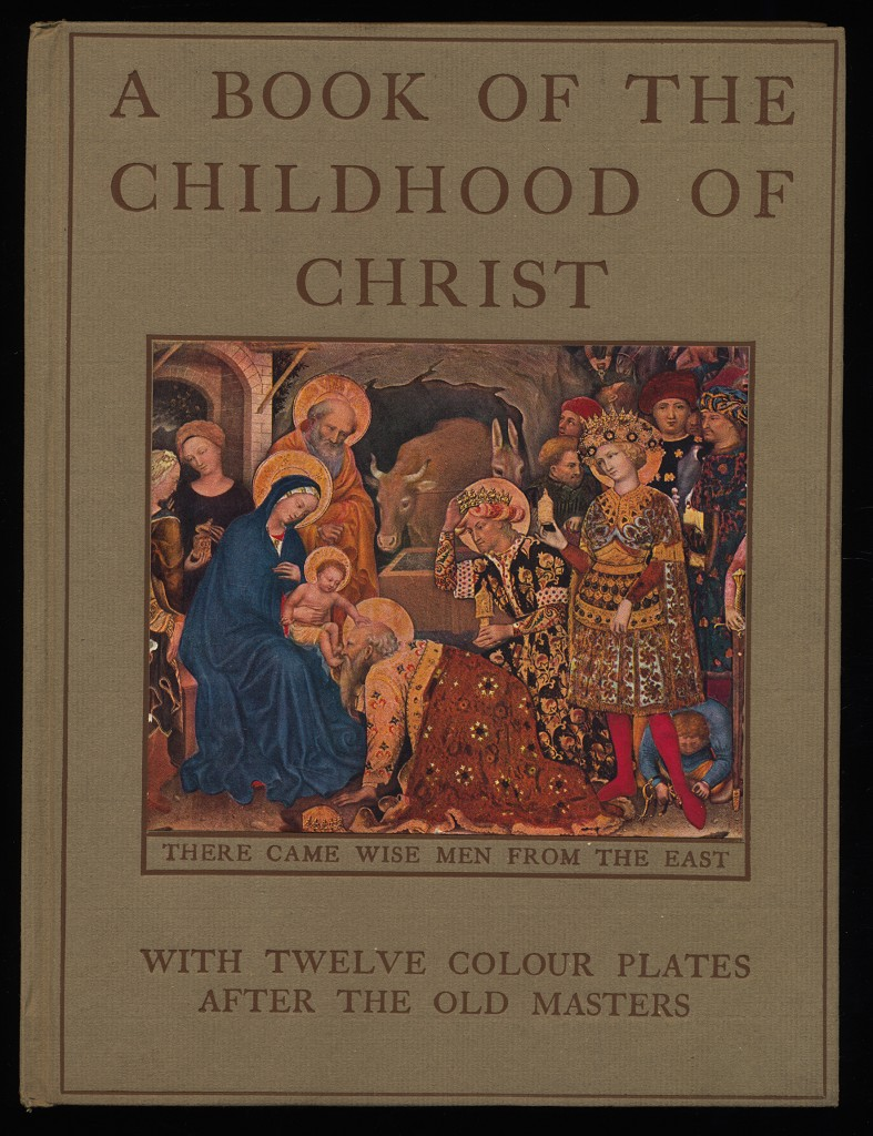 A book of the Childhood of Christ, Depicted by the Old Masters.