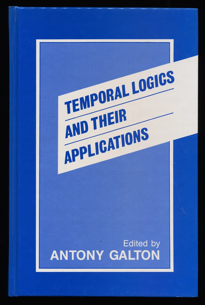 Temporal Logics and Their Applications.