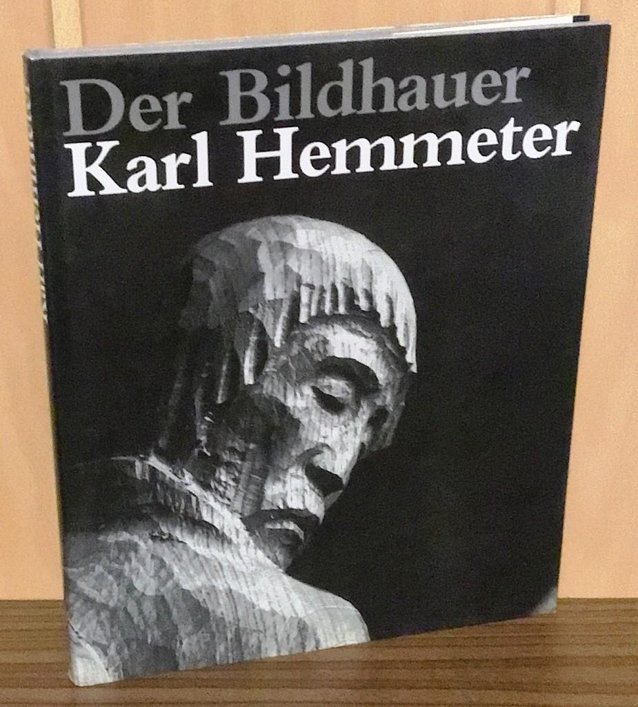 Der Bildhauer Karl Hemmeter : Aus seinem Werk.