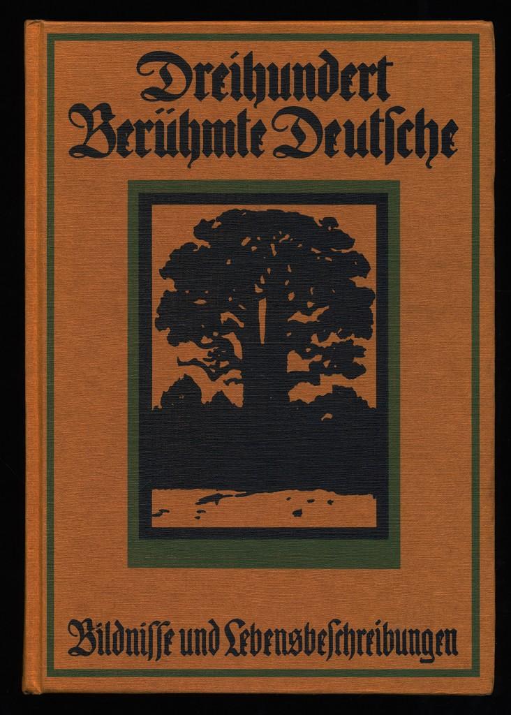 Dreihundert berühmte Deutsche. Bildnisse in Holzschnitt von M. Klinkicht. Lebensbeschreibungen von Dr. K. Siebert. Unveränd. Nachdr. d. Ausg. von 1912 ,