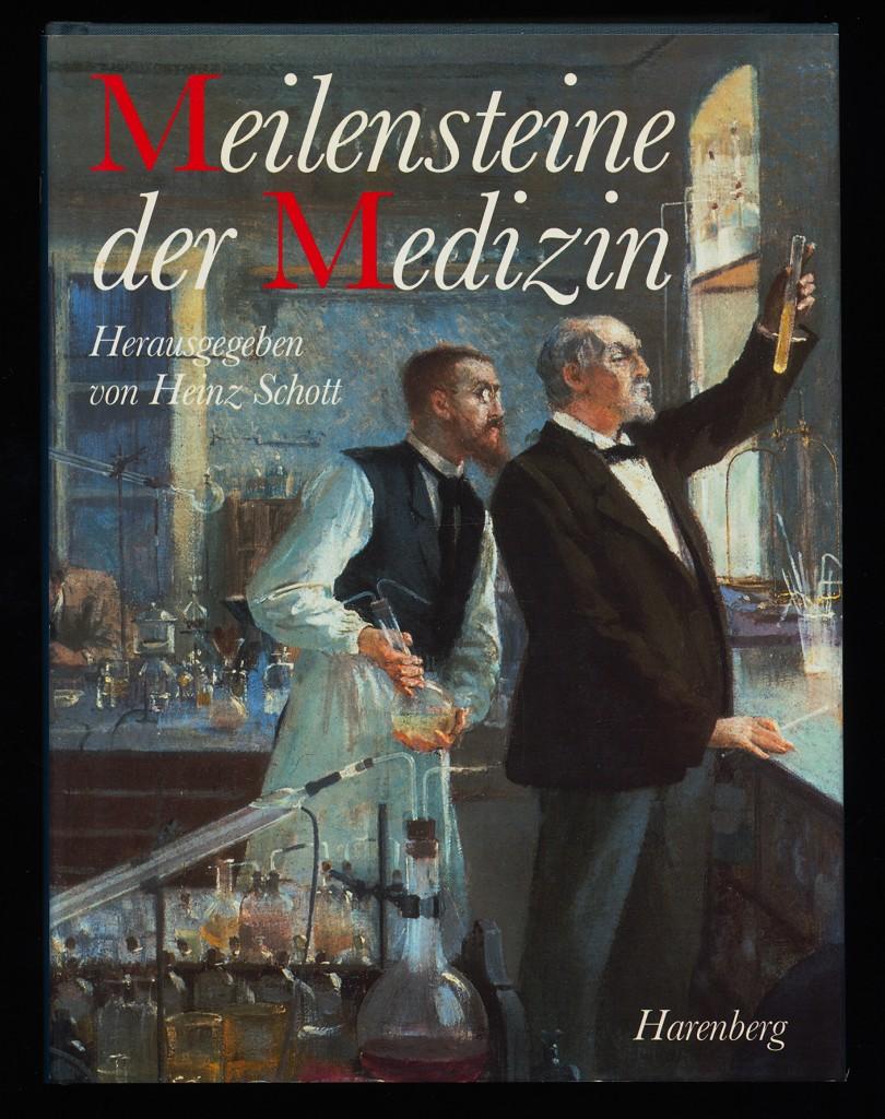 Schott, Heinz (Herausgeber): Meilensteine der Medizin. Orig.-Ausg.,