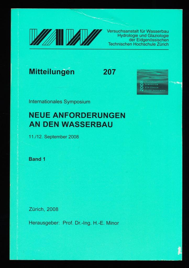 Neue Anforderungen an den Wasserbau, Band 1 (11./12. Septemper 2008) Mitteilungen 207 der Versuchsanstalt für Wasserbau, Hydrologie und Glaziologie der Eidgenössischen Technischen Hochschule Zürich.