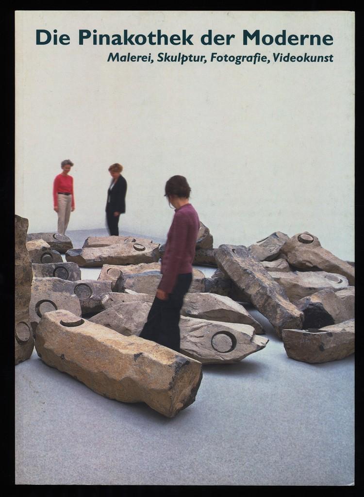 Die Pinakothek der Moderne München : Malerei, Skulptur, Fotografie, Videokunst. Erstausg.