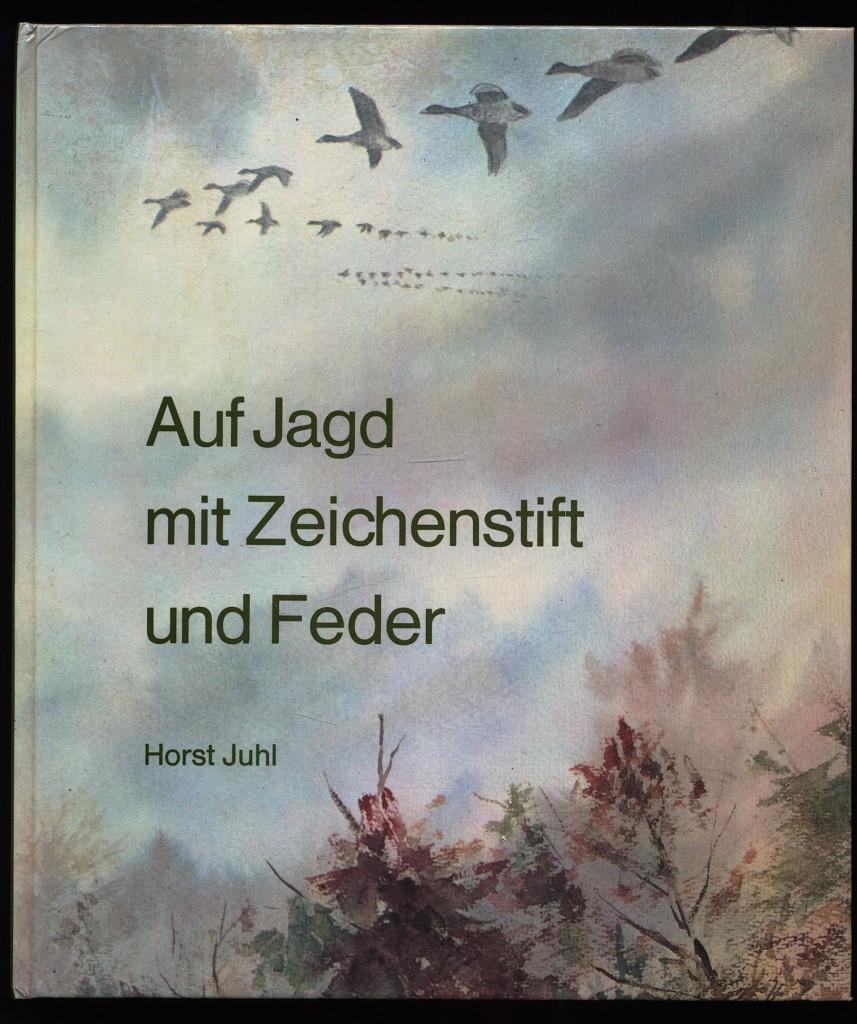 Auf Jagd mit Zeichenstift und Feder. 3. Aufl.,