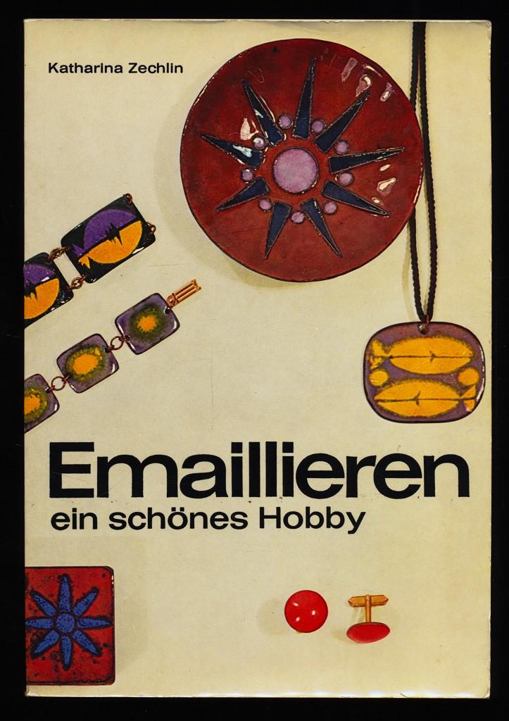 Emaillieren, ein schönes Hobby. 21. Aufl.,