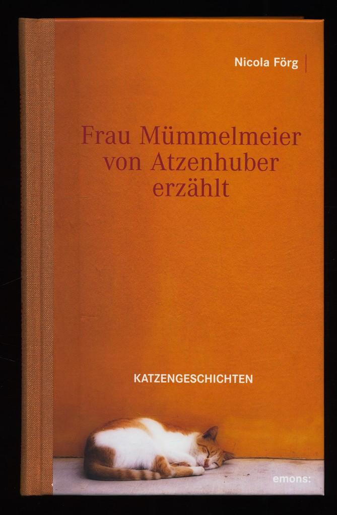 Frau Mümmelmeier von Atzenhuber erzählt : Katzengeschichten.