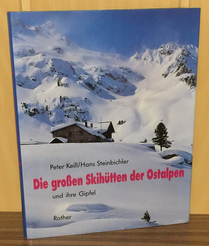 Die grossen Skihütten der Ostalpen und ihre Gipfel. 1. Aufl.,