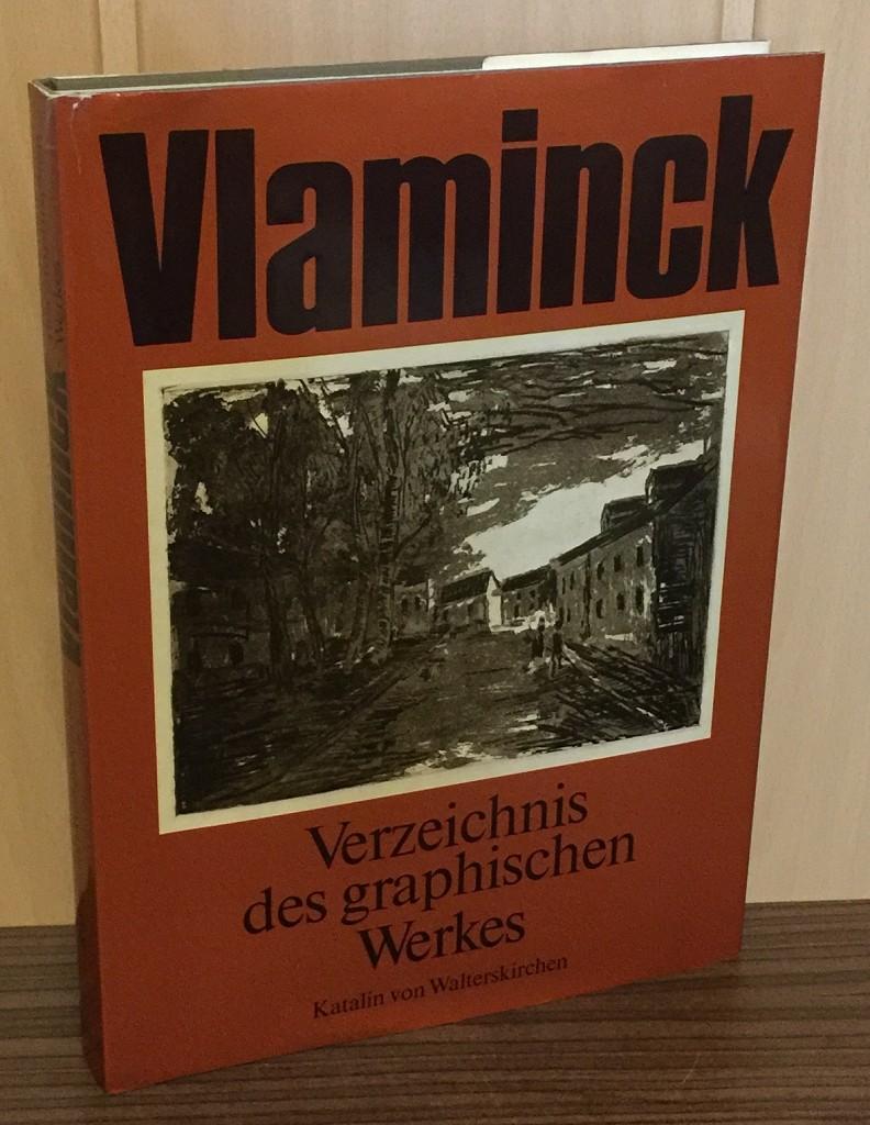 Maurice de Vlaminck : Verzeichnis des graphischen Werkes. Holzschnitte, Radierungen, Lithographien.