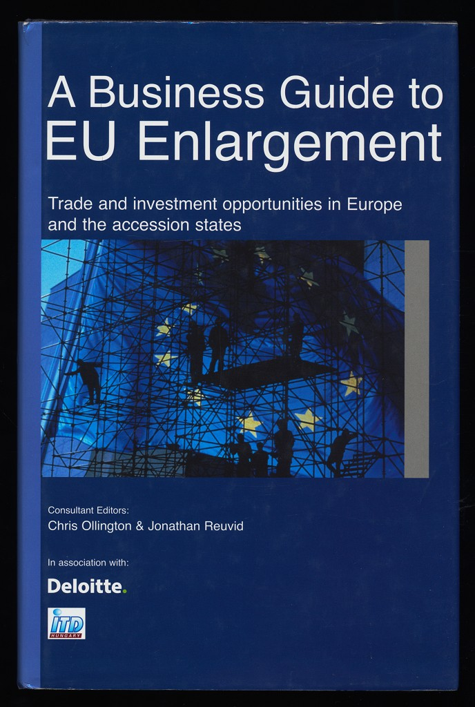 A Business Guide to EU Enlargement : Trade and Investment Opportunities in Europe and the Accession States.