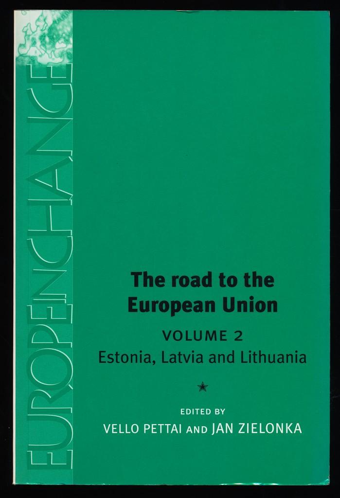 The road to the European Union. Volume 2 : Estonia, Latvia and Lithuania.