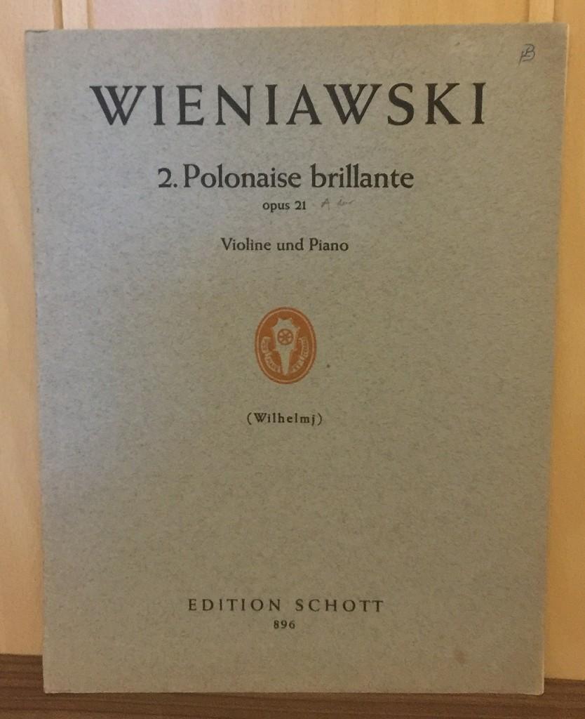 2. Polonaise brillante für Violine und Piano opus 21 : Zweite Polonaise brillante für Violine und Piano. Edition Schott 896 Partitur : Klavierauszug, Stimme,