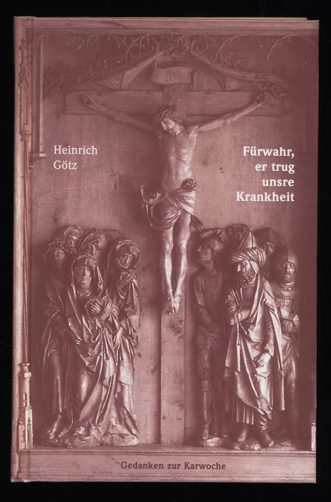 Fürwahr, er trug unsre Krankheit - Gedanken zur Karwoche mit Bildbetrachtungen zum Heilig- Kreuz- Altar in Detwang.