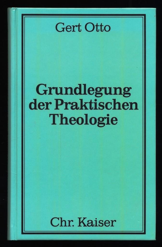 Grundlegung der praktischen Theologie (Band 1)