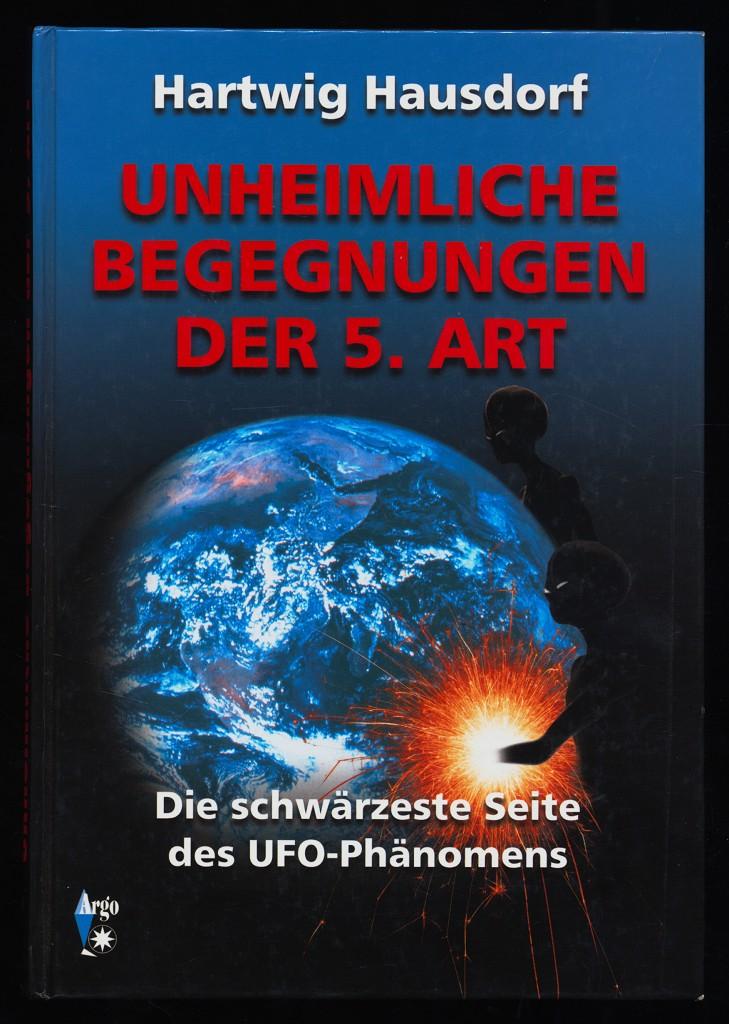 Unheimliche Begegnungen der 5. Art : Die schwärzeste Seite des UFO-Phänomens. 1. Aufl.,