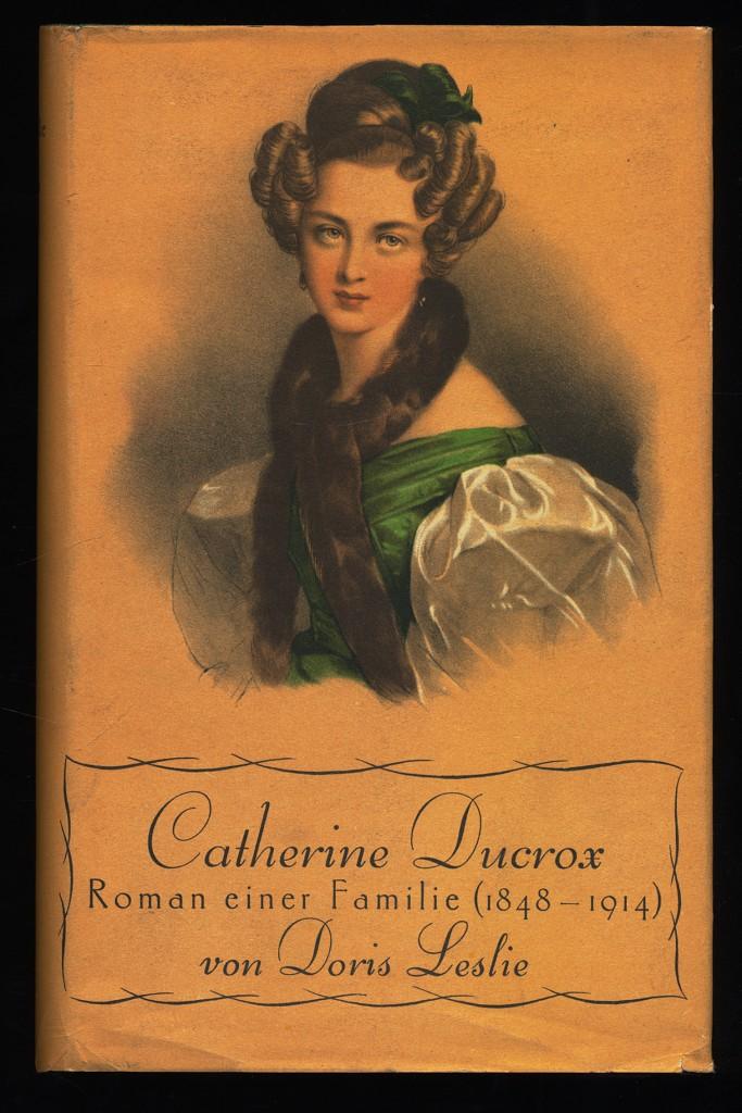 Catherine Ducrox : Roman einer Familie 1848-1914