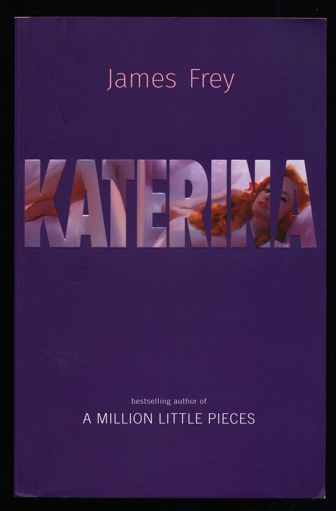 Katerina. The new novel from the author of the bestselling A Million Little Pieces.