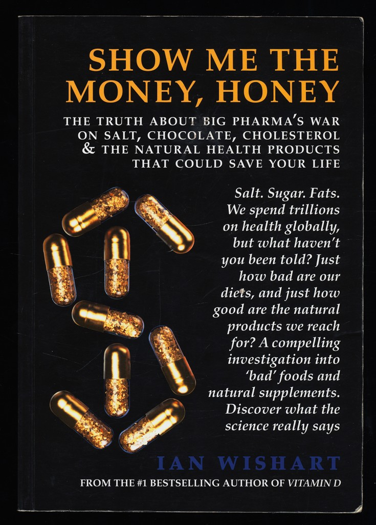 Show Me the Money, Honey. The Truth about Big Pharma